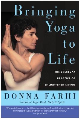 Bringing Yoga To Life By Farhi, Donna