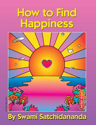 How to Find Happiness By Satchidananda, Swami